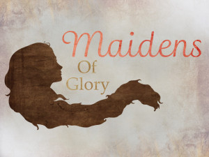 Maiden's of Glory1